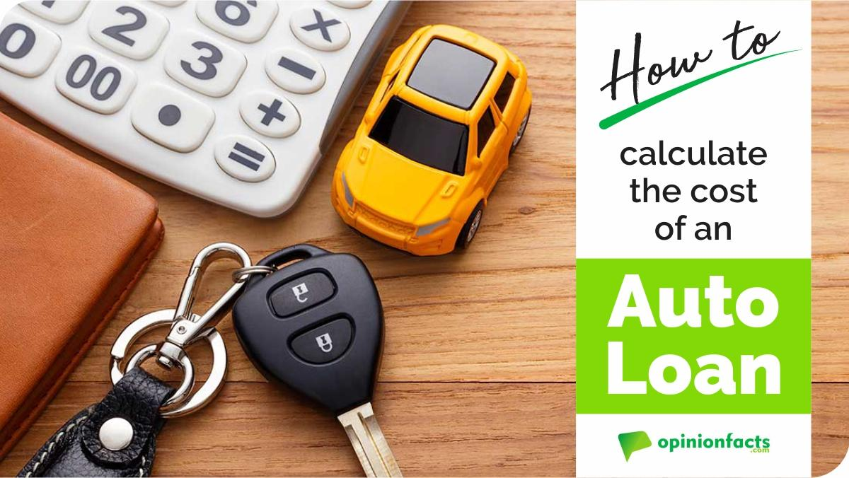 How to calculate the cost of an Auto Loan